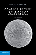 Ancient Jewish Magic: A History