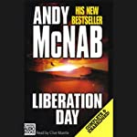 Liberation Day (       UNABRIDGED) by Andy McNab Narrated by Clive Mantle