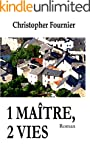 1 ma�tre, 2 vies (French Edition)