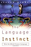 The Language Instinct: How the Mind Creates Language (Perennial Classics) (0060958332) by Pinker, Steven