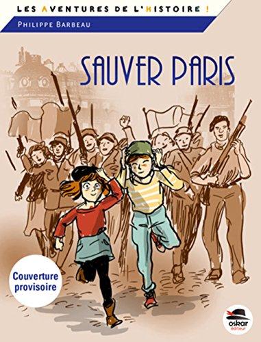 Les voix de l'histoire (3) : Sauver Paris : souvenirs de 1944