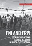 img - for FNI and FRPI: Local resistance and regional alliances in north-eastern Congo (Usalama Project) book / textbook / text book