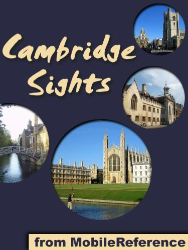 Cambridge Sights 2011: a travel guide to the top 20 attractions in Cambridge, England (Mobi Sights)