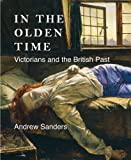 img - for In the Olden Time: Victorians and the British Past (The Paul Mellon Centre for Studies in British Art) book / textbook / text book