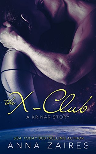 Anna Zaires - The X-Club: A Krinar Story