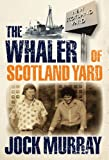 Jock Murray The Whaler of Scotland Yard