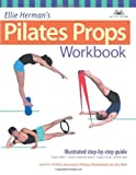 Ellie Hermans Pilates Props Workbook: Illustrated Step-by-Step Guide
