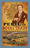 Edward Marston Peril on the Royal Train (The Railway Detective Series)