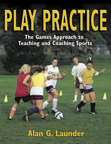 Play Practice: the Games Approach to Teaching and...