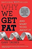 Gary Taubes Why We Get Fat: And What to Do about It (Vintage) by Gary Taubes Reprint Edition (2012)
