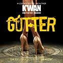 Gutter Audiobook by  K'wan Narrated by Cary Hite