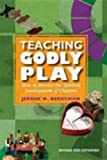 Teaching Godly Play: How to Mentor the Spiritual Development of Children