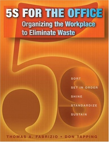 5S for the Office: Organizing the Workplace to Eliminate Waste press here