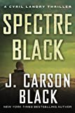 Spectre Black (Cyril Landry Thriller)
