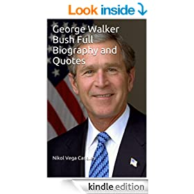 George Walker Bush Full Biography and Quotes