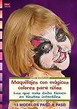 Serie Maquillaje nº 20. MAQUILLAJES CON MÁGICOS COLORES PARA NIÑOS. (Cp Serie Maquillaje (drac))