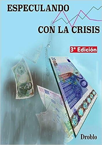 ESPECULANDO CON LA CRISIS