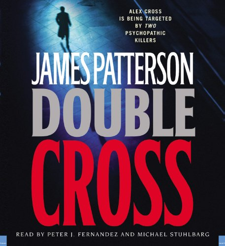 Double Cross, James Patterson; Peter J. Fernandez & Michael Stuhlbarg