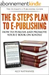The 6 Steps Plan to e-Publishing: How...