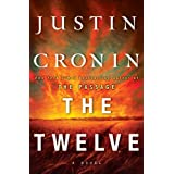 The Twelve (Book Two of The Passage Trilogy): A Novel ~ Justin Cronin