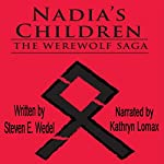 Nadia's Children: The Werewolf Saga Volume 4 | Steven E. Wedel