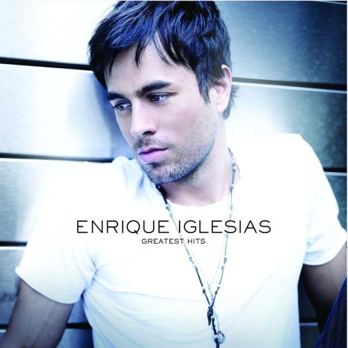 Enrique Iglesias - Greatest Hits (German Version) - Zortam Music