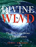 img - for Divine Wind: The History and Science of Hurricanes by Kerry Emanuel (2005-09-01) book / textbook / text book