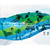 With Glowing Hearts / Des plus brillants exploits: The Official Commemorative Book of the XXI Olympic Winter Games and the X Paralympic Winter Games / Le livre commmoratif officiel des XXIes Jeux olympiques d'hiver et des Xes Jeux paralympiques d'hiverby VANOC