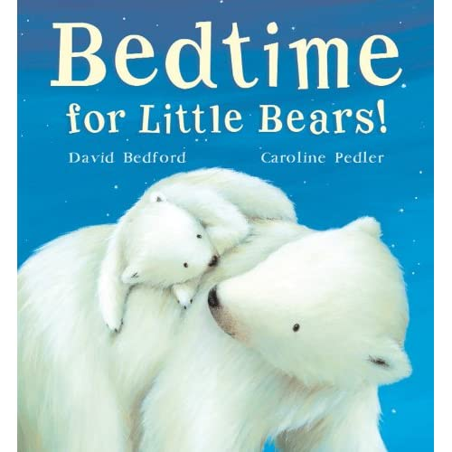 Bedtime for little bears by david bedford and caroline pedler is a