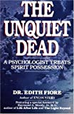 img - for By Edith Fiore - The Unquiet Dead: A Psychologist Treats Spirit Possession (1/30/95) book / textbook / text book
