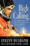 img - for High Calling: The Courageous Life and Faith of Space Shuttle Columbia Commander Rick Husband   [HIGH CALLING] [Paperback] book / textbook / text book