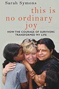 This is No Ordinary Joy: How the Courage of Survivors Transformed My Life download ebook