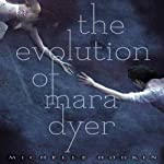 The Evolution of Mara Dyer: Mara Dyer, Book 2 (       UNABRIDGED) by Michelle Hodkin Narrated by Christy Romano