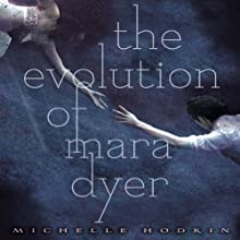 The Evolution of Mara Dyer: Mara Dryer, Book 2 (       UNABRIDGED) by Michelle Hodkin Narrated by Christy Romano