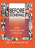 Before Stonewall: Activists for Gay and Lesbian Rights in Historical Context (Haworth Gay & Lesbian Studies)