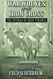 Warwolves of the Iron Cross: The Hyenas of High Finance: The International Relationships of French and American High Finance