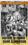 HISTOIRE DE FRANCE - Cours Élémentaire...