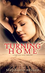 Turning Home (A Small Town Novel Book 1)