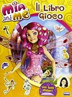 Mia and me. Il libro gioco. Con adesivi