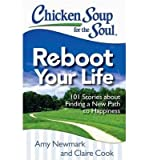 img - for 101 Stories about Finding a New Path to Happiness Chicken Soup for the Soul Reboot Your Life (Paperback) - Common book / textbook / text book