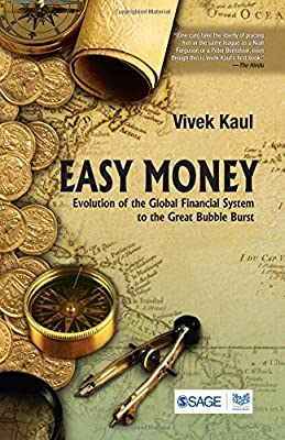 Easy Money: Evolution of the Global Financial System to the Great Bubble Burst de Vivek Kaul