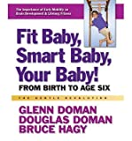 img - for Fit Baby, Smart Baby, Your Baby!: from Birth to Age Six (Gentle Revolution) (Hardback) - Common book / textbook / text book