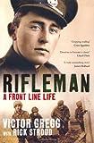Rifleman - A Front Line Life Rick Stroud