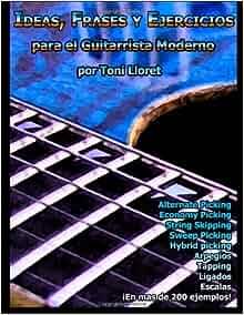 Ideas, Frases y Ejercicios para el Guitarrista Moderno (Spanish