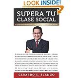 Supera tu clase social: 12 Leyes que promueven la superación de tu clase social (Spanish Edition)