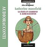 La festa in giardino e altri racconti   Katherine Mansfield