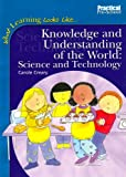 Knowledge and Understanding of the World (What Learning Looks Like S.)