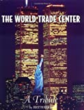 img - for The World Trade Center: A Tribute book / textbook / text book