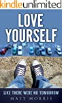LOVE YOURSELF: SELF HELP - Love Yours...
