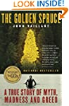 The Golden Spruce: A True Story of My...